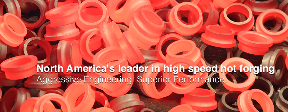 America's leader in high speed hot forging.